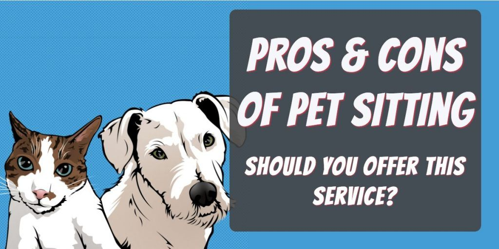 pros and cons of pet sitting business